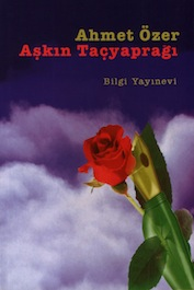 1998 ŞİİR Aşkın Taçyaprağı, Ahmet Özer, Bilgi Yayınevi