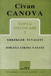 "1997 TİYATRO ""Sokağa Çıkma Yasağı"", Civan Canova"