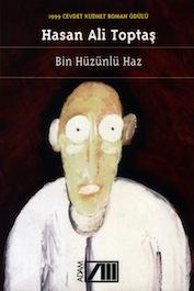 1999 ROMAN Bin Hüzünlü Haz, Hasan Ali Toptaş, Adam Yayınları