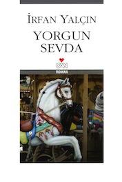 2009 ROMAN Yorgun Sevda, İrfan Yalçın, Can Yayınları