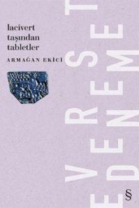 2016 - DENEME - Lacivert Taşından Tabletler, Armağan Ekici, Everest Yayınları