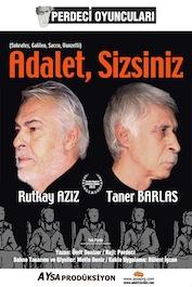 2012 - TİYATRO - Ümit Denizer, Adalet, Sizsiniz (Sokrates, Galileo, Sacco, Vanzetti)